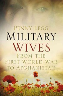 Military Wives by PENNY LEGG (9780752491073) - HardCover - Biographies General Biographies
