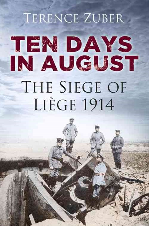 Ten Days in August: The Siege of Liege 1914