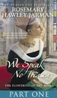 (ebook) We Speak No Treason: The Flowering of the Rose