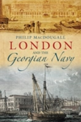 (ebook) London and the Georgian Navy