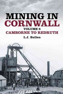 Mining in Cornwall Volume 8 by L J BULLEN (9780752493107) - PaperBack - Art & Architecture Photography - Pictorial