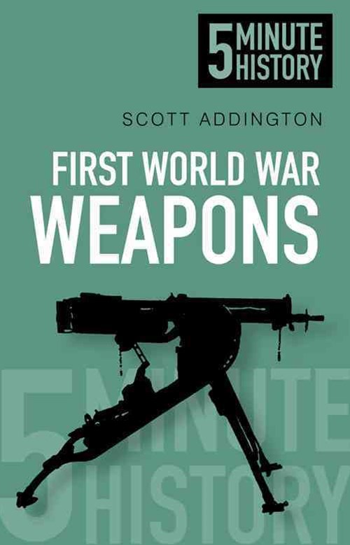 First World War Weapons: 5 Minute History