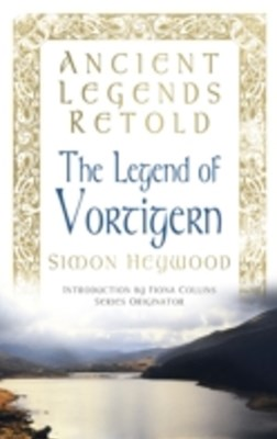 Ancient Legends Retold: The Legend of Vortigern