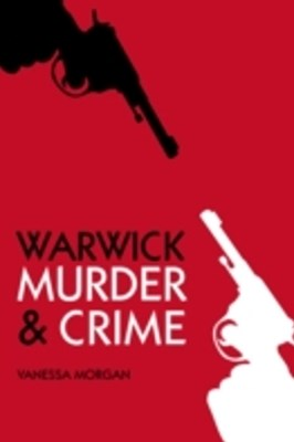 (ebook) Warwick Murder & Crime