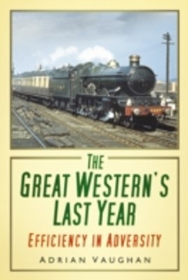 Great Western's Last Year