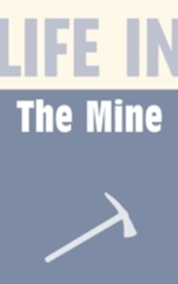 Life in the Mine