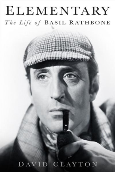Elementary: The Life of Basil Rathbone