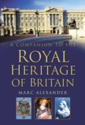 Companion to the Royal Heritage of Britain