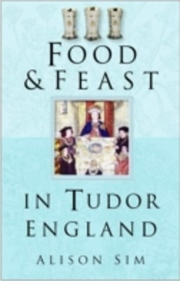 (ebook) Food & Feast in Tudor England