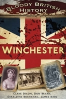 (ebook) Bloody British History: Winchester
