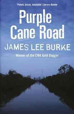 Purple Cane Road: Dave Robicheaux Bk 11