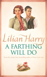 A Farthing Will Do by Lilian Harry (9780752864921) - PaperBack - Modern & Contemporary Fiction General Fiction