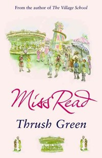 Thrush Green by Read Miss (9780752877501) - PaperBack - Modern & Contemporary Fiction General Fiction