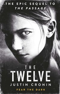 The Twelve (The Passage, Book 2)