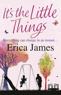 It's The Little Things by Erica James (9780752884332) - PaperBack - Modern & Contemporary Fiction General Fiction