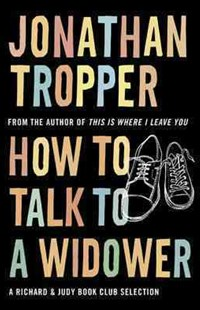 How To Talk To A Widower by Jonathan Tropper (9780752893198) - PaperBack - Modern & Contemporary Fiction General Fiction