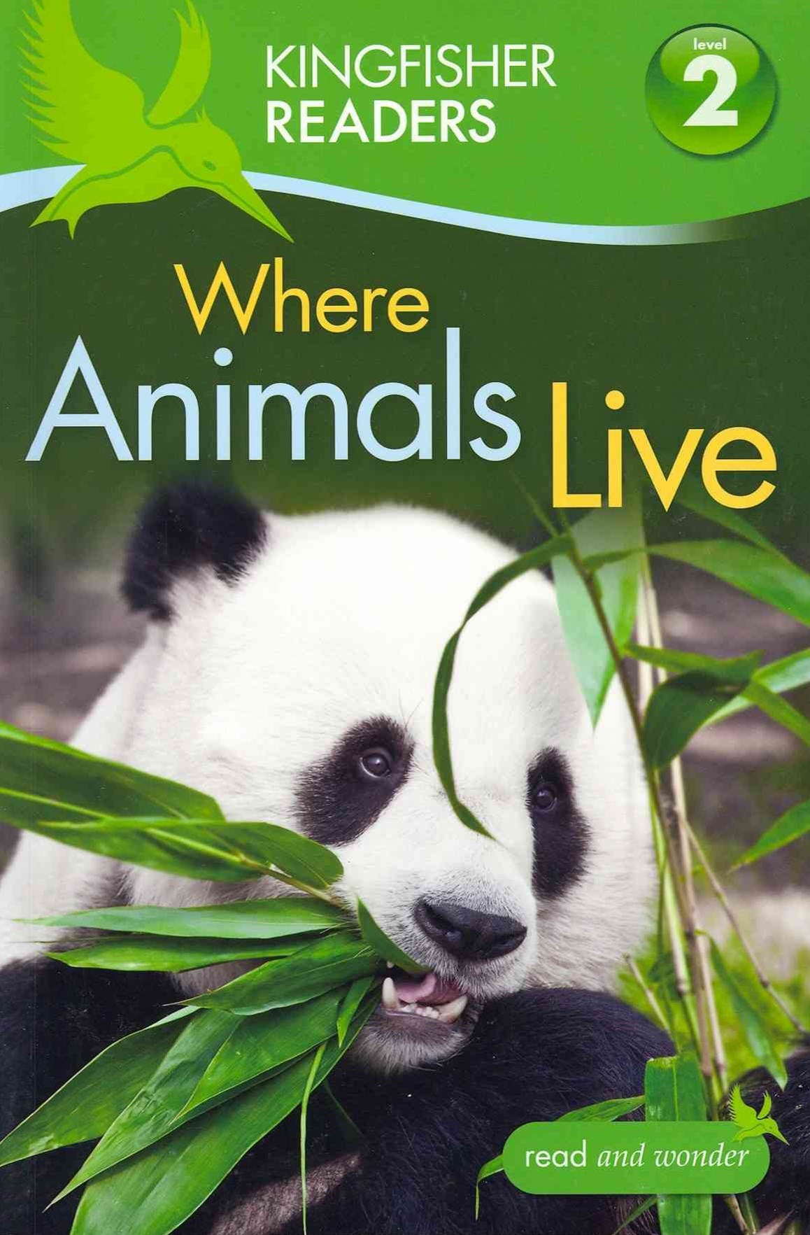 Kingfisher Readers: Level 2 Where Animals Live