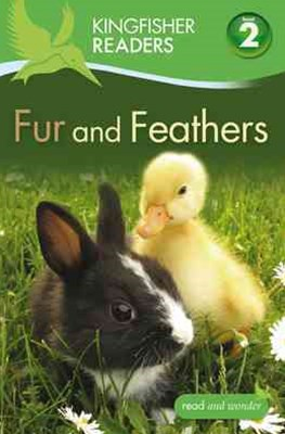 Kingfisher Readers: Level 2 Fur and Feathers