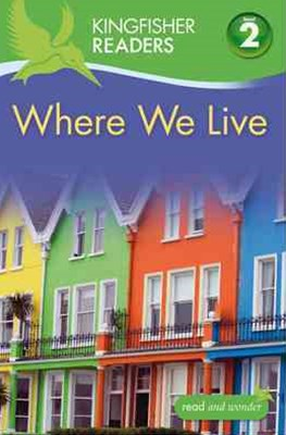 Kingfisher Readers: Level 2 Where We Live