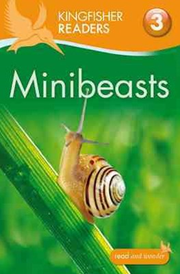 Kingfisher Readers: Level 3 Minibeasts