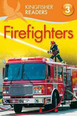 Kingfisher Readers Level 3: Firefighters