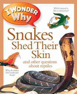 I Wonder Why Snakes Shed Their Skin by Amanda O'Neill (9780753431214) - PaperBack - Non-Fiction Animals