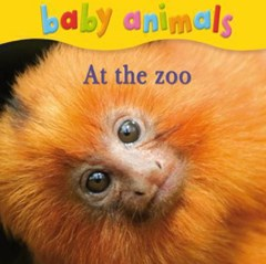 Baby Animals: At the Zoo