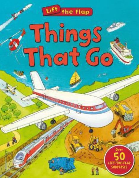Lift the Flap: Things That Go