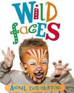 Snazaroo - Wild Faces Face-Painting Book