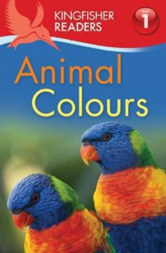 Kingfisher Readers Level 1: Animal Colours