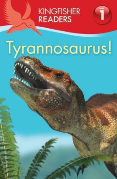 Kingfisher Readers Level 1:Tyrannosaurus!