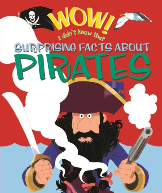 Surprising Facts about Pirates