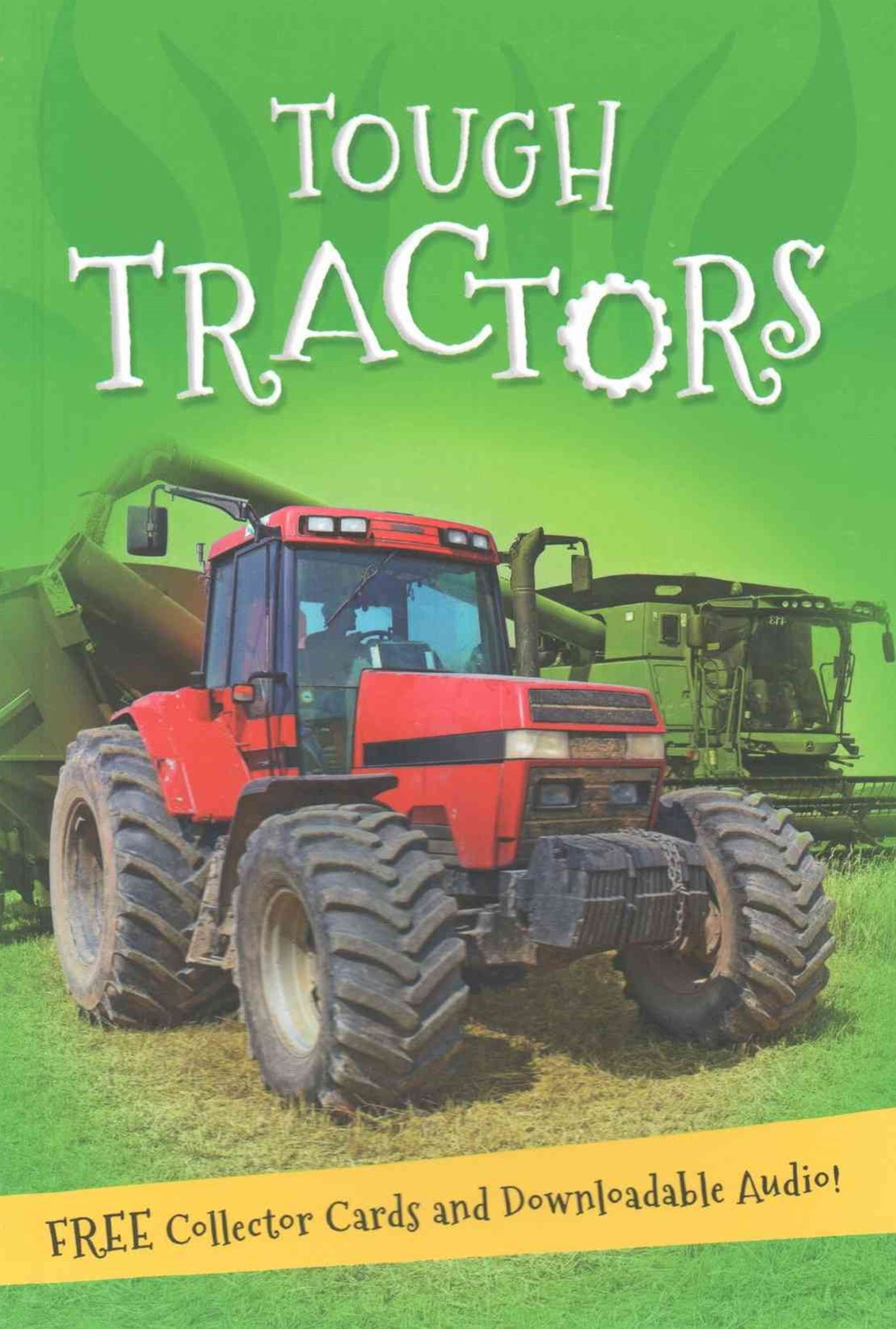 It's All About: Tough Tractors