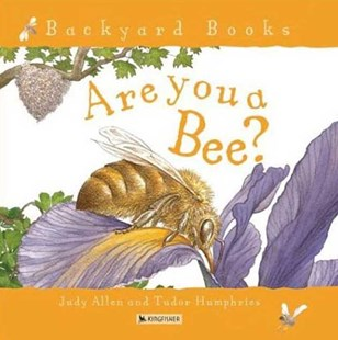 Are You a Bee? by Tudor Humphries, Judy Allen, Tudor Humphries (9780753458044) - PaperBack - Non-Fiction Animals