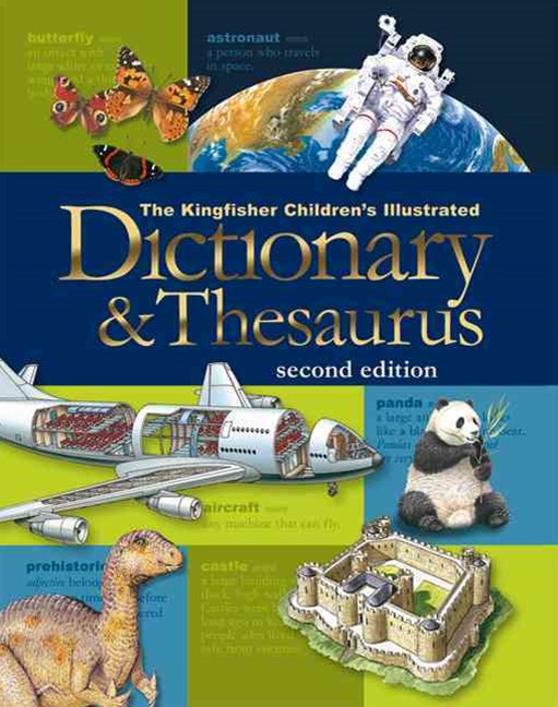 The Kingfisher Children's Illustrated Dictionary and Thesaurus