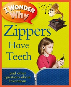 I Wonder Why Zippers Have Teeth