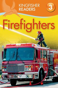 Kingfisher Readers L3: Firefighters by Chris Oxlade, Thea Feldman (9780753471234) - PaperBack - Non-Fiction Family Matters