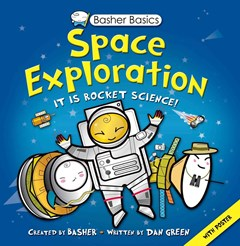 Basher Basics: Space Exploration
