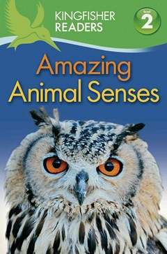 Kingfisher Readers L2: Amazing Animal Senses