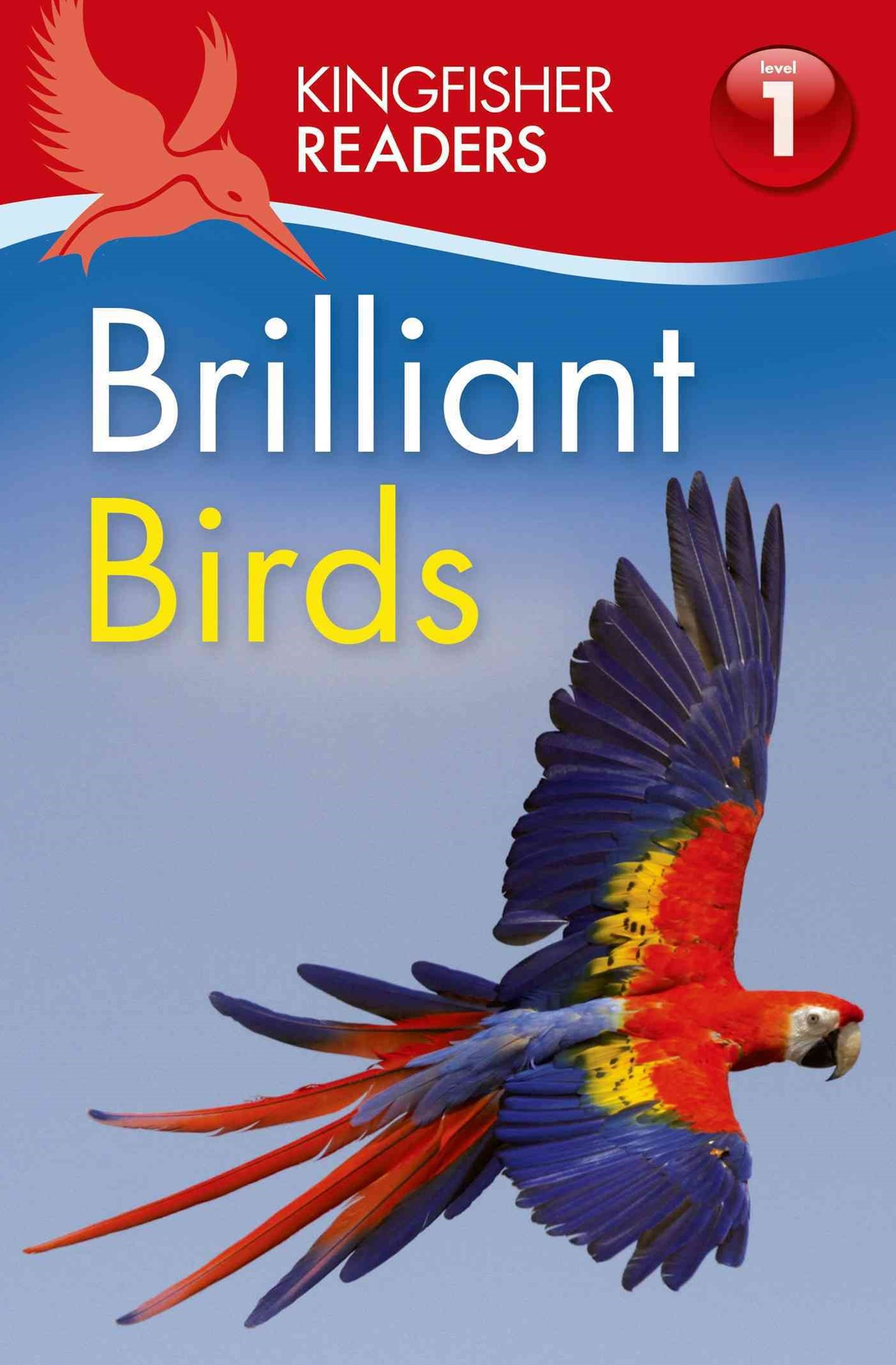 Kingfisher Readers L1: Brilliant Birds