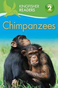 Kingfisher Readers L2: Chimpanzees