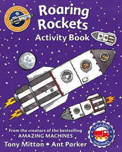 My Amazing Machines Roaring Rockets by Tony Mitton, Ant Parker (9780753472576) - PaperBack - Non-Fiction Art & Activity