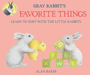 Gray Rabbit's Favorite Things by Alan Baker (9780753473573) - PaperBack - Non-Fiction Animals