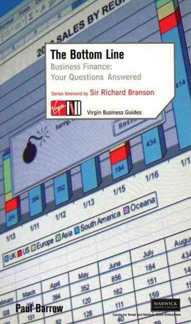 The Bottom Line: Business Finance: Your Questions Answered               Business Guides.  Foreward by Sir Richard Branson