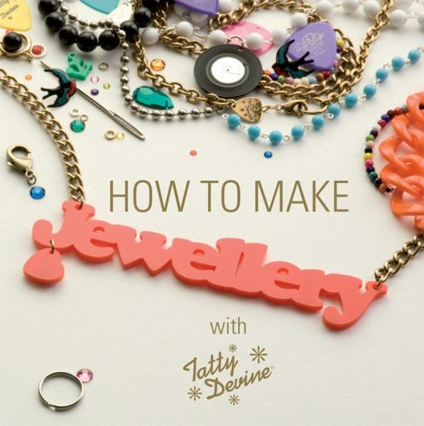 How to Make Jewellery With Tatty Devine