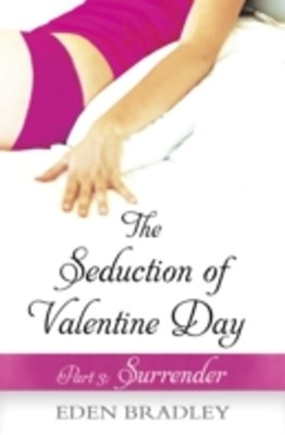 The Seduction of Valentine Day Part 3