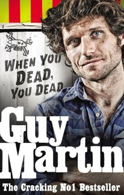 (ebook) Guy Martin: When You Dead, You Dead