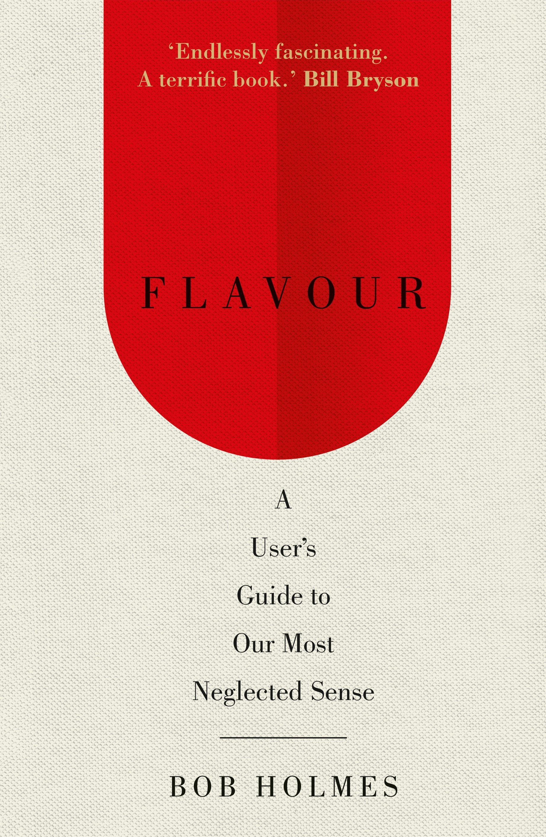 Flavour: A User's Guide to Our Most Neglected Sense