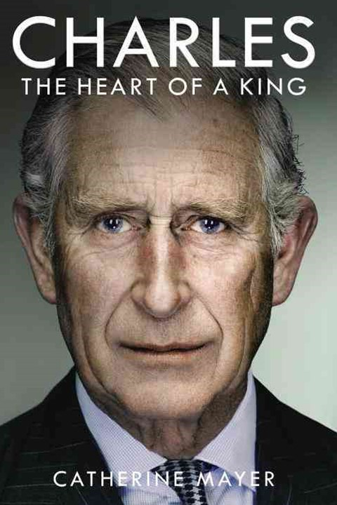 Charles: The Heart of a King