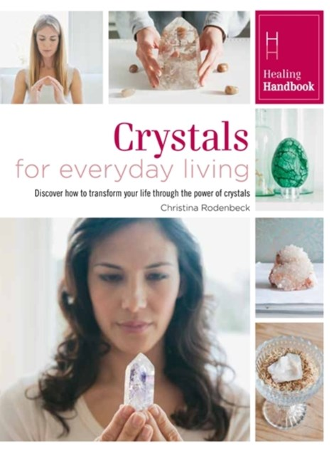 Healing Handbooks: Crystals for Everyday Living